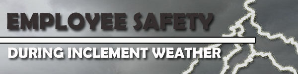 Employee Safety During Inclement Weather