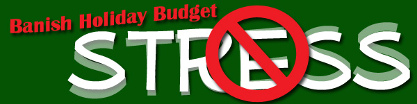 Banish Holiday Budget Stress